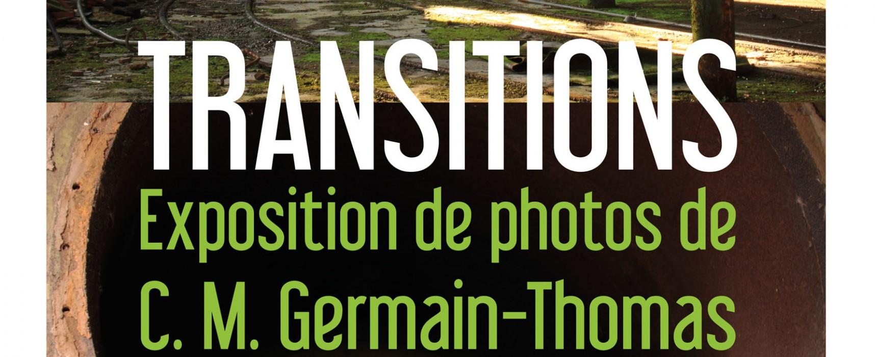 «TRANSITIONS» Exposition de photos de C-M Germain-Thomas