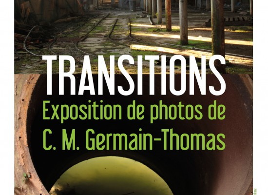 « TRANSITIONS » Exposition de photos de C-M Germain-Thomas