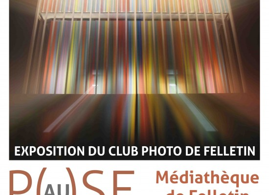 « P(AU)SE LONGUE »  Exposition de Club Photo de Felletin du 3 mars au 1er avril 2017