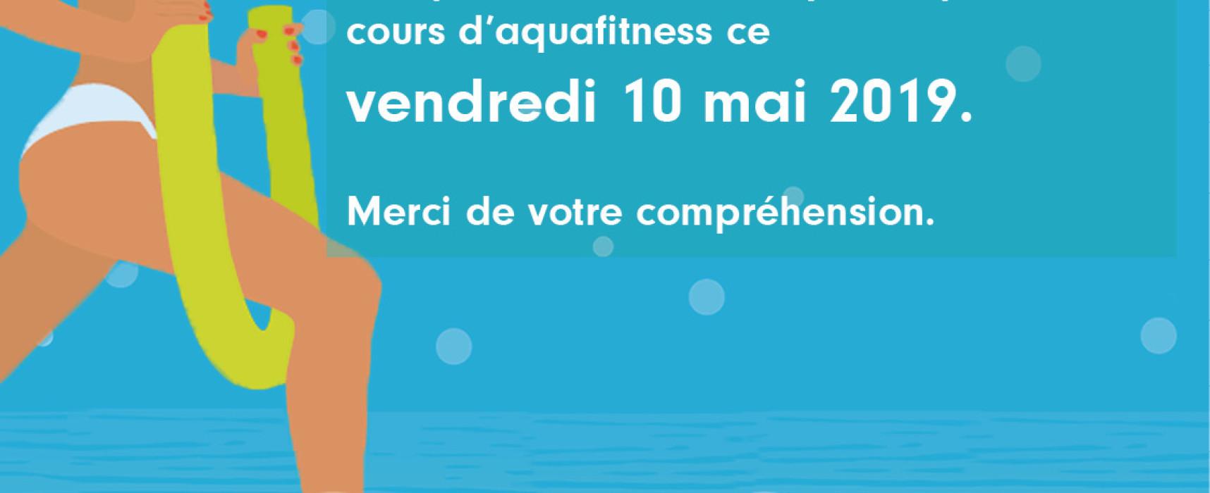 AQUASUD, pas de cours d'Aquafitness ce soir