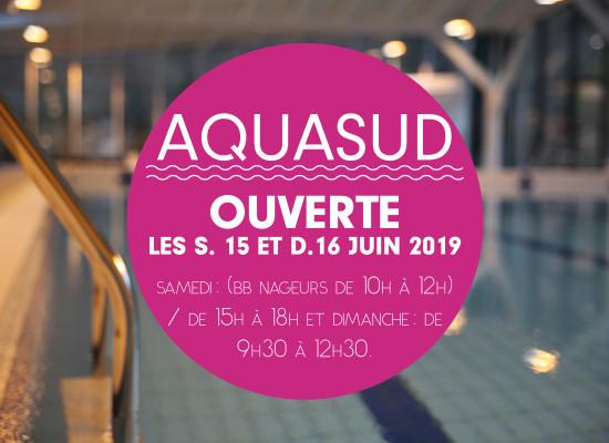 AQUASUD – ouverture le samedi 15 et dimanche 16 juin 2019