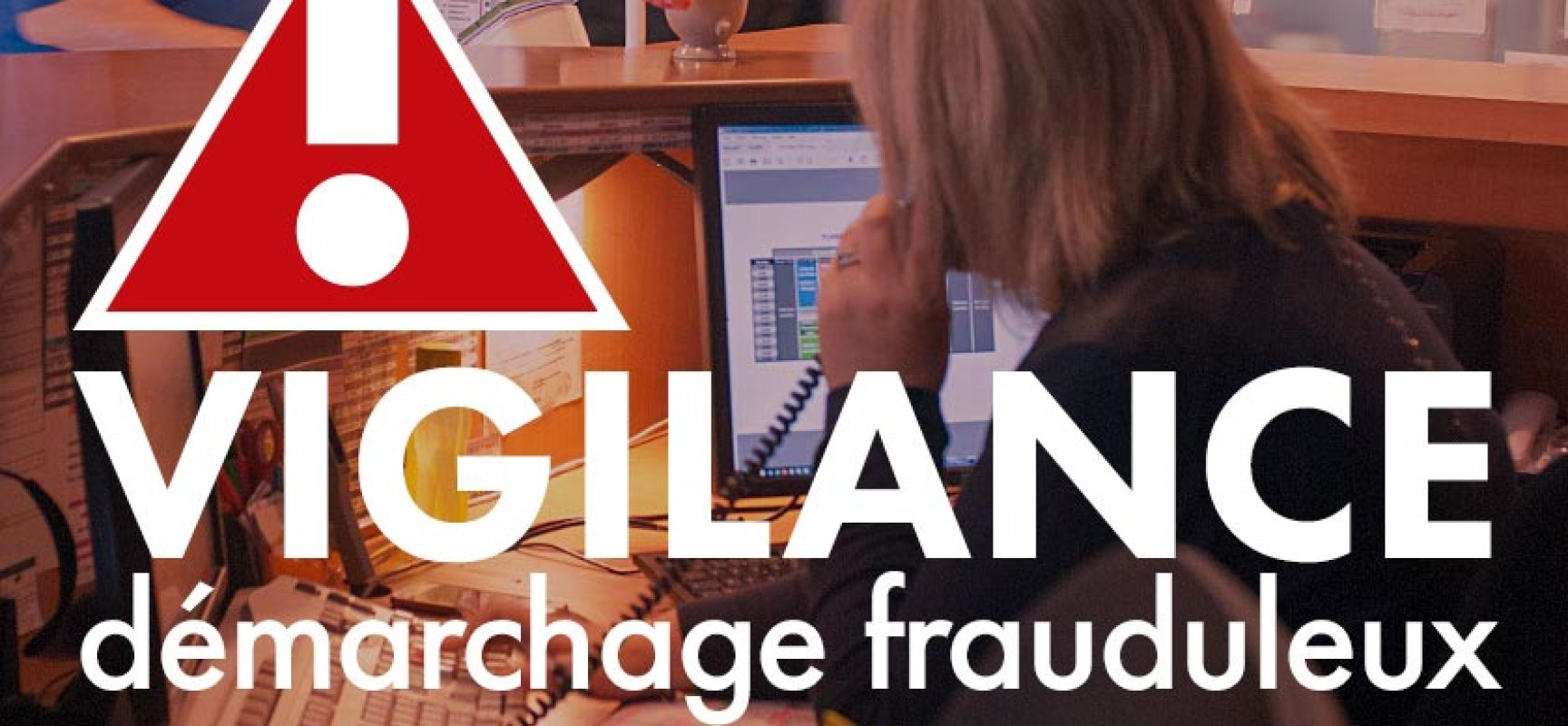 Appels téléphoniques frauduleux : vigilance !