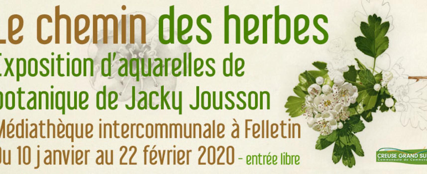 EXPOSITION – Le Chemin des herbes #Felletin