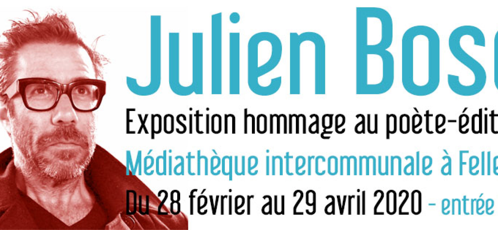 [Exposition] Julien Bosc – hommage au poète-éditeur du 28 février au 29 avril 2020