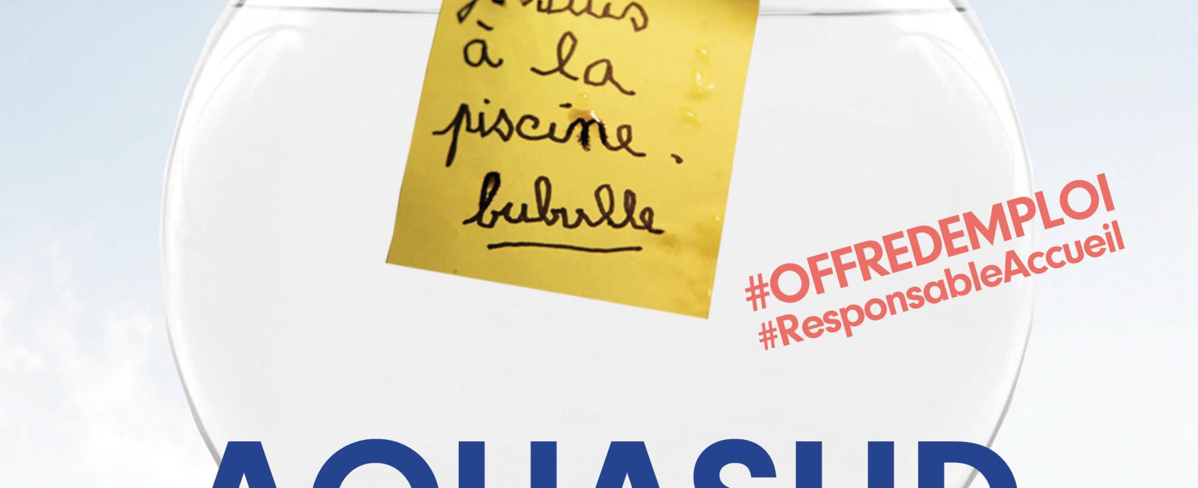 [OffreEmploi] AQUASUD recrute 1 Responsable Accueil – mai 2021