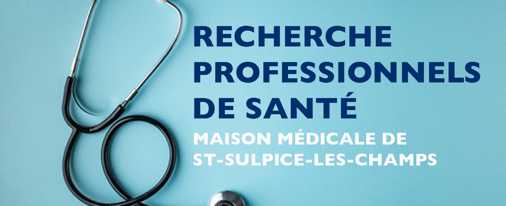 Recherche professionnel de santé, Maison Médicale de St-Sulpice-les-Champs – Mai 2021